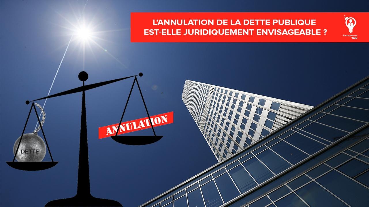 L'annulation de la dette publique est-elle juridiquement envisageable?